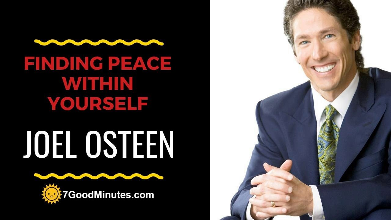 Joel Osteen Let Go Of Regret And Find Peace Within Yourself